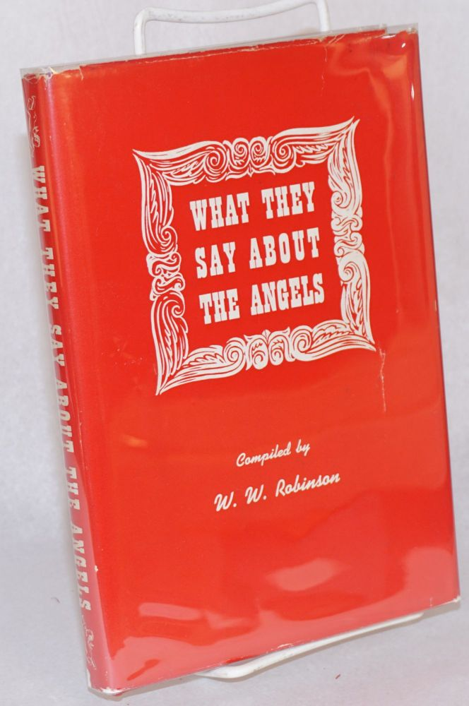 What they say about the Angels. W. W. compiler Robinson, , James Hawkins.