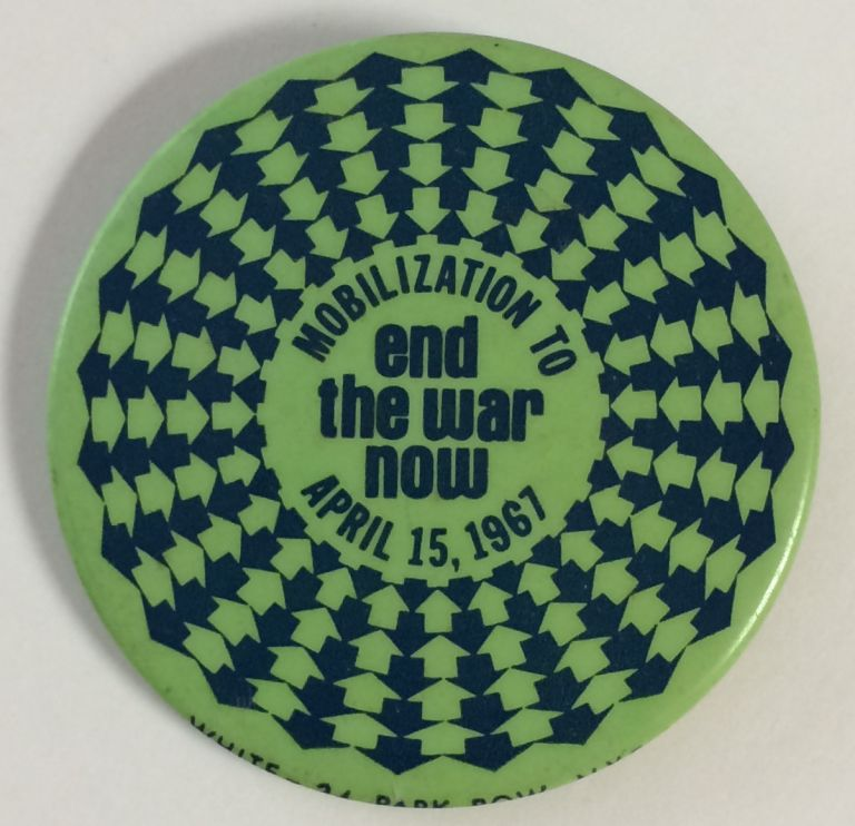 Mobilization to end the war now / April 15, 1967 [pinback button]