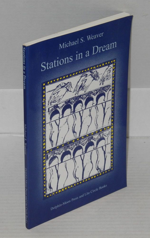Stations in a dream. Michael S. Weaver.