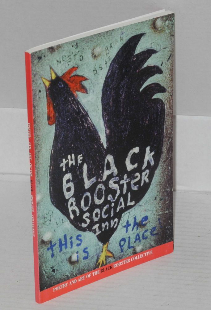 The Black Rooster Social Inn: this is the place. Poetry & art of the Black Rooster Collective. DJ Renegade, Black Rooster Collective.