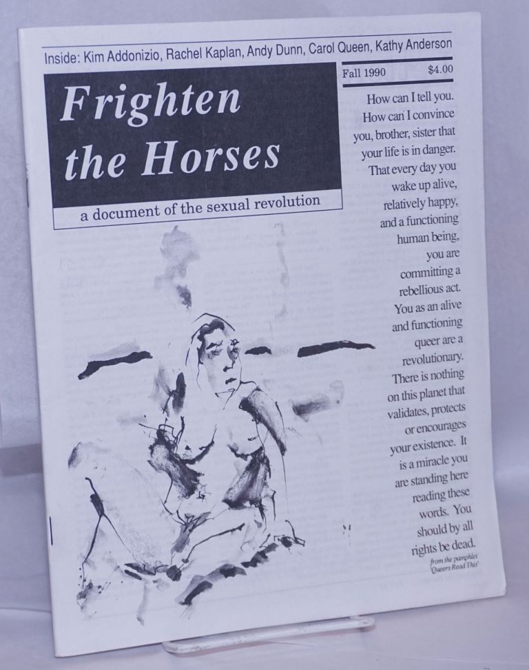 Frighten the Horses: a document of the sexual revolution #3, Fall, 1990. Mark Pritchard, , Rachel Kaplan, Carol Queen, Kim Addonizio, Sarah Schulman.