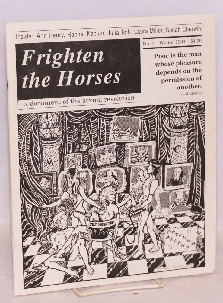 Frighten the Horses: a document of the sexual revolution #4, Winter, 1991. Mark Pritchard, , Rachel Kaplan, Julia Toth, Anne Henry.