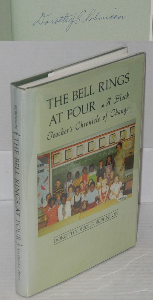 The bell rings at four; a black teacher's chronicle of change. Dorothy Redus Robinson.