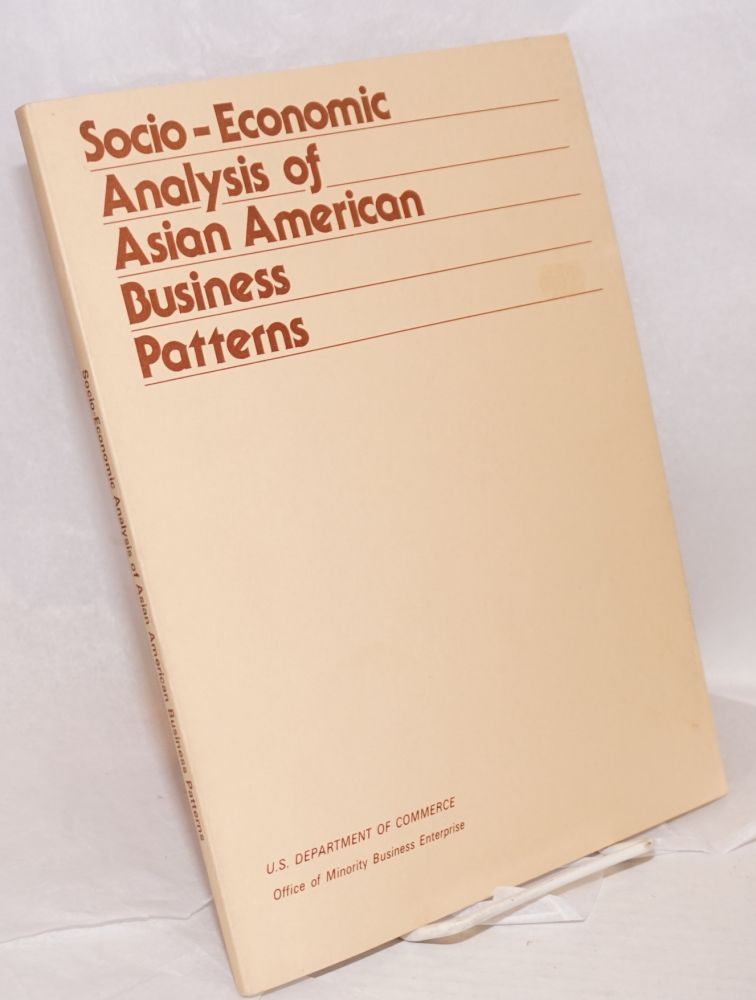 Socio-economic analysis of Asian American business patterns. Amsun Associates