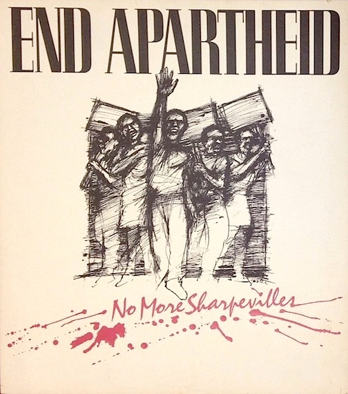 End Apartheid / No more Sharpevilles [poster]