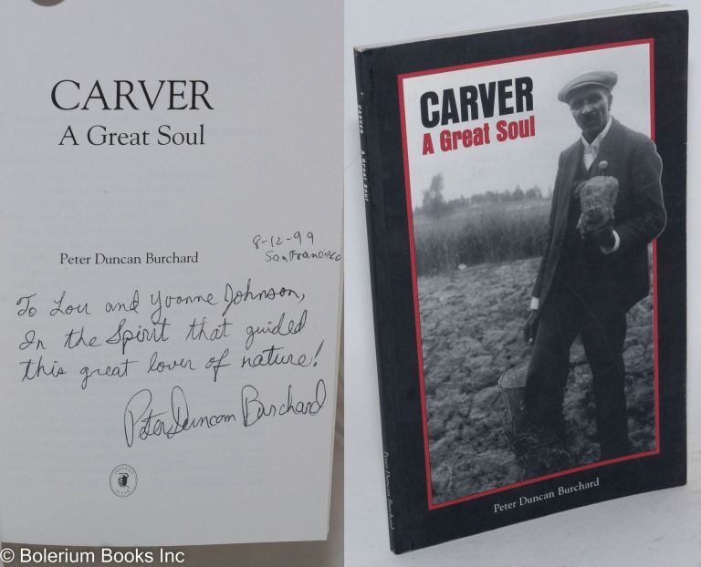 Carver: a great soul. Peter Duncan Burchard.