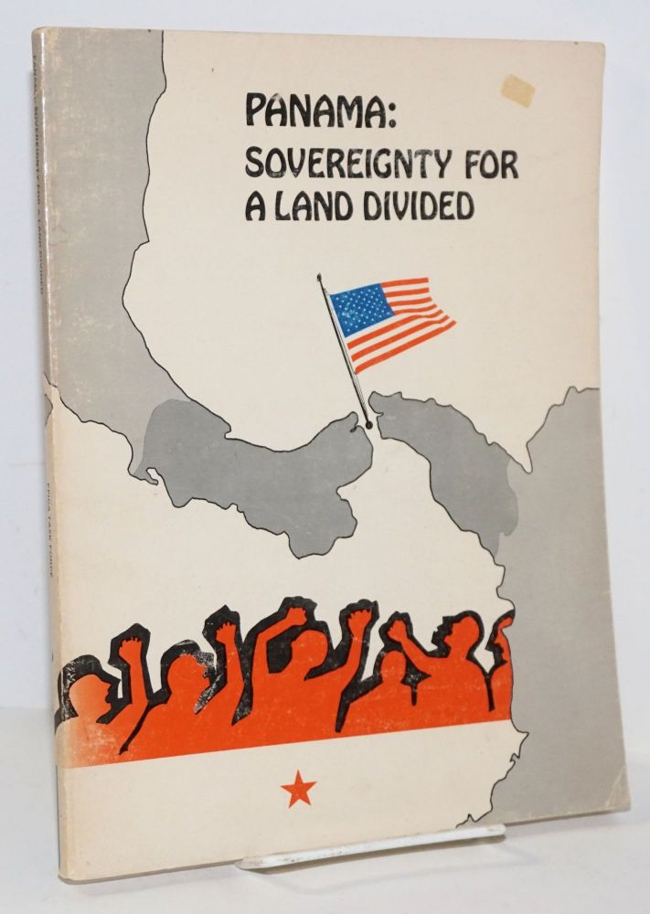 Panama: sovereignty for a land divided: A people's primer