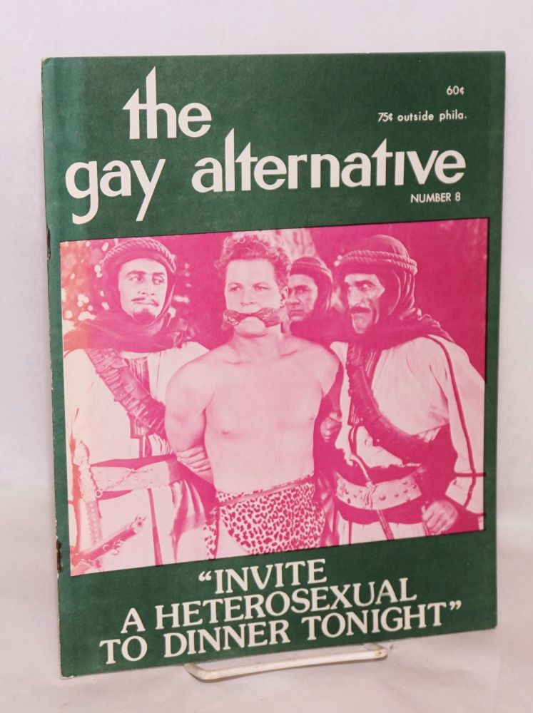 "The Gay Alternative: #8, 1974; ""Invite a heterosexual to dinner tonight"" Jeff Escoffier, Owen Wilson, Tommi Avicolli, Chuck Goldfarb, Dan Sherbo."