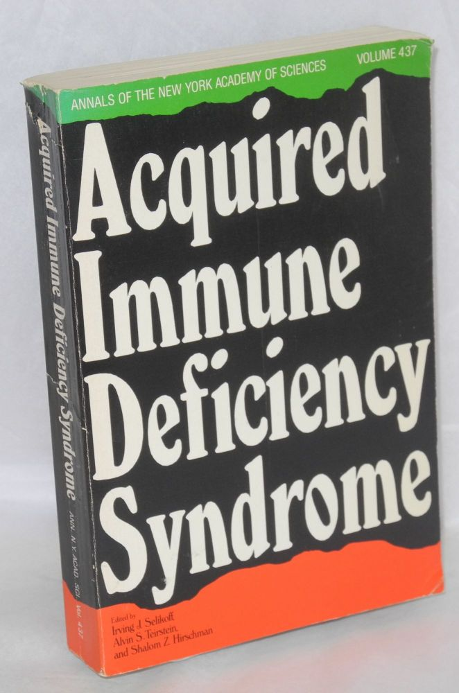 Acquired Immune Deficiency Syndrome. Irving J. Selikoff, Shalom Z., And Hirschman, Alvin S., Teirstein.