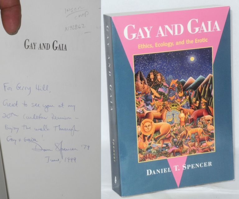 Gay and Gaia; ethics, ecology, and the erotic. Daniel T. Spencer.