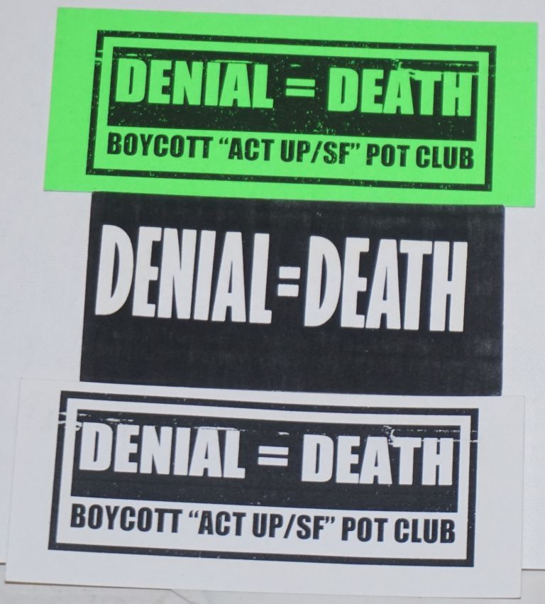 Denial = Death [three stickers from the boycott of the ACT UP/ SF pot club]