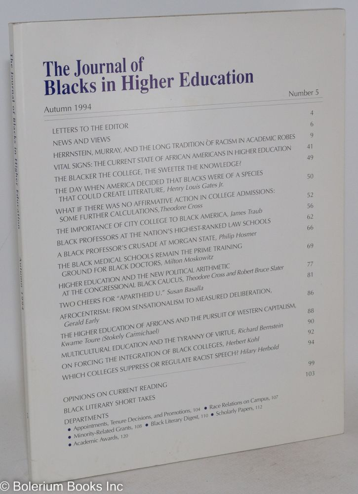 The journal of Blacks in higher education: number 5, autumn 1994. Theodore Cross, Susan Basalla Henry Louis Gates Jr.