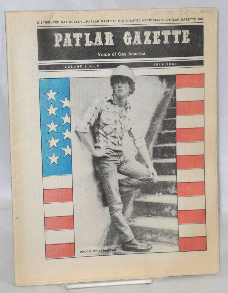 Patlar gazette: the voice of gay America vol. 2, no. 7; July 1983. Jolliff Weston.
