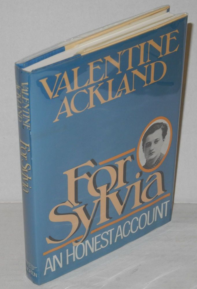 For Sylvia: an honest account [Sylvia Townsend Warner]. Valentine Ackland, , Bea Howe.