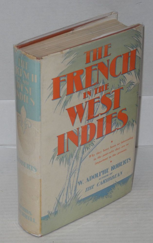 The French in the West Indies. W. Adolphe Roberts.