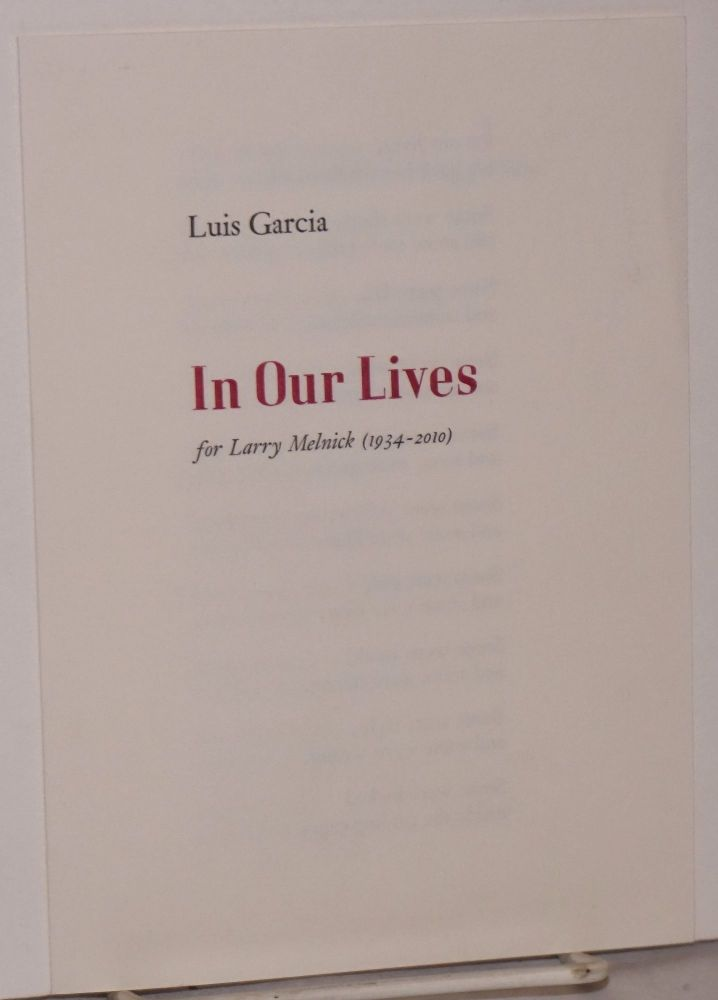 In Our Lives, for Larry Melnick (1934-2010). Luis Garcia.