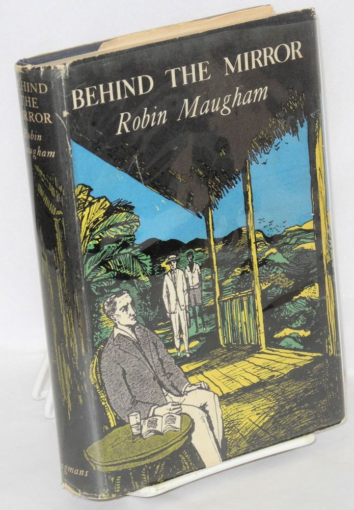 Behind the mirror; a novel. Robin Maugham.