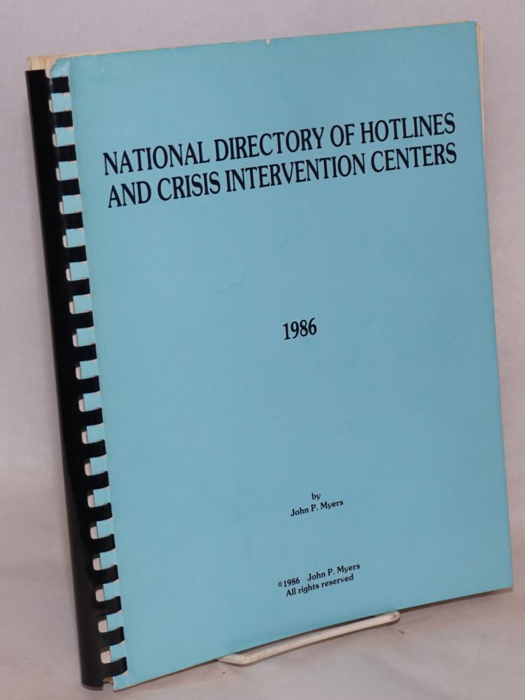 National directory of hotlines and crisis intervention centers 1986. John P. Myers.