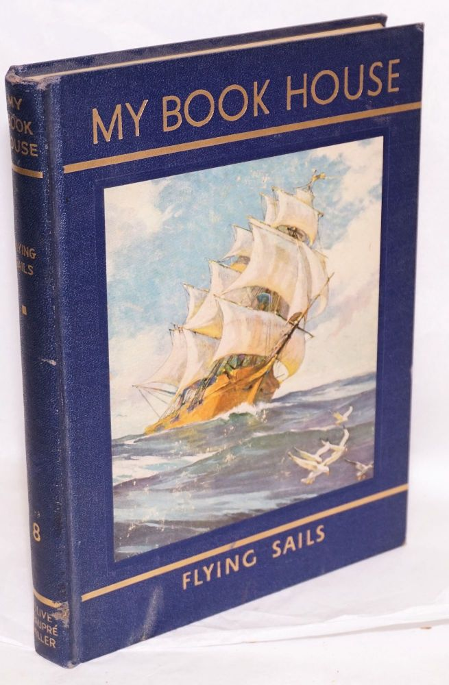 [My Book House] Flying Sails of My Book House, no. 8; odd volume from the rainbow edition in good condition. Olive Beaupre Miller.