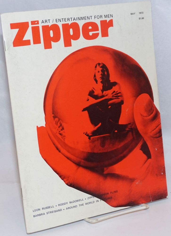Zipper: volume 2 no. 3, May 1972; the magazine of art/entertainment for men. Bill R. F. Cook, , Carl Driver, Patrick Pacheco.