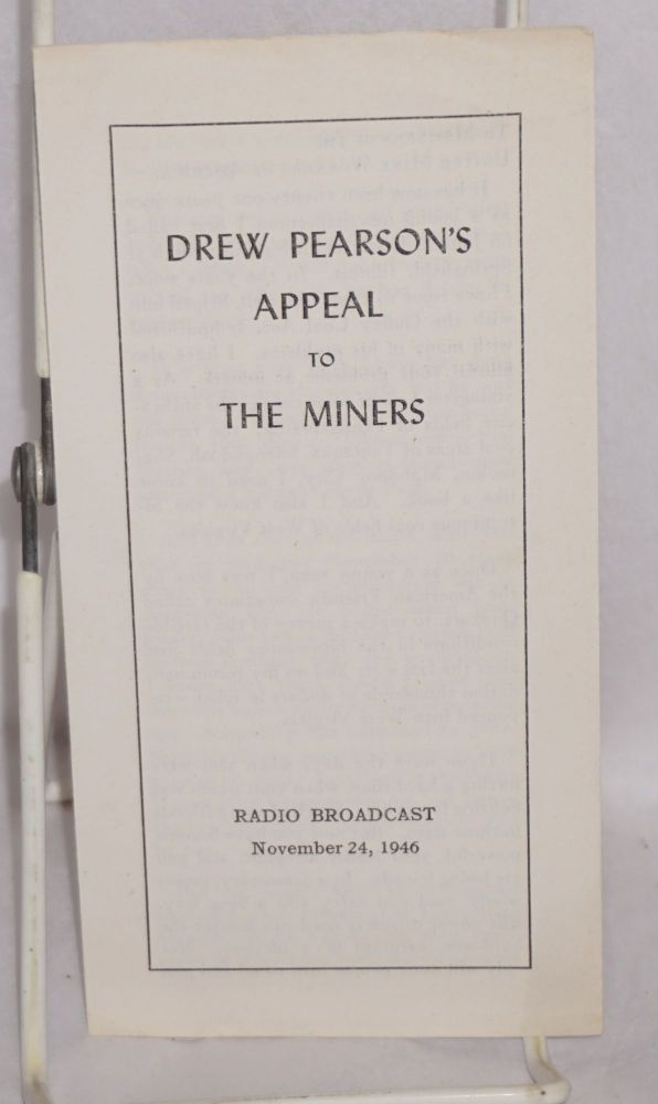 Drew Pearson's appeal to the miners. Radio broadcast, November 24, 1946. Drew Pearson.
