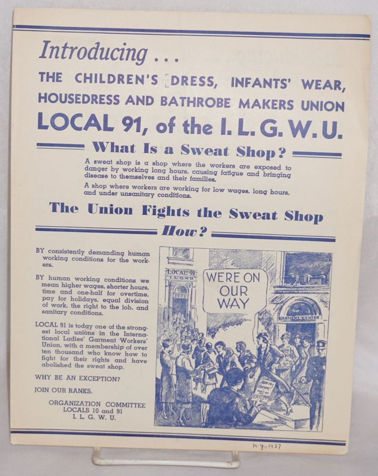Introducing... The Children's Dress, Infant's Wear, Housedress and Bathrobe Makers Union. Local 91, of the ILGWU. Local 91 International Ladies Garment Workers Union.
