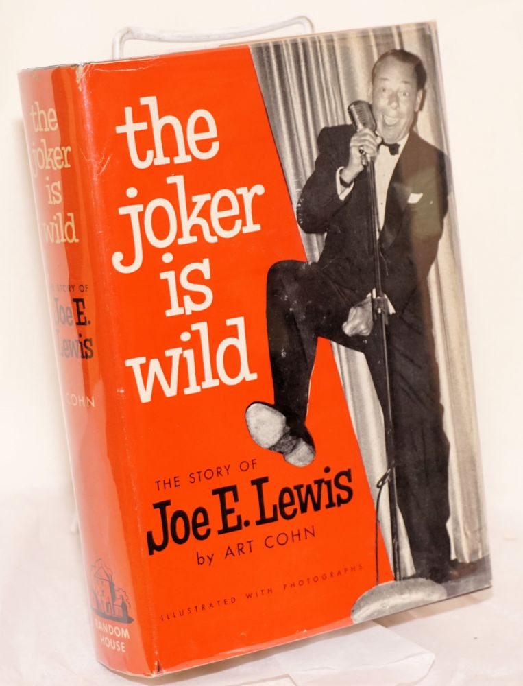 The Joker Is Wild; The Story of Joe E. Lewis. Illustrated with photographs. Art Cohn.