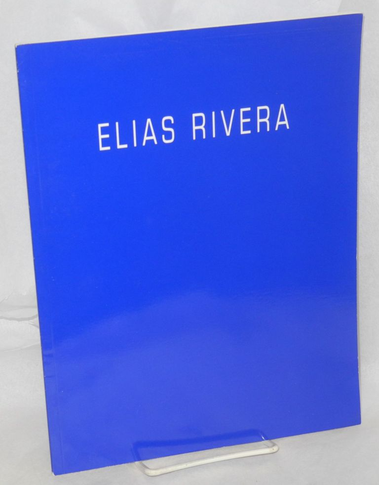 San Francisco el Alto: an exhibition of selected paintings at Riva Yares Gallery August 8-31, 1997. Elias Rivera, essay, Edward Lucie-Smith.