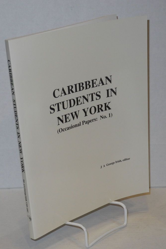 Caribbean students in New York (occasional papers: no. 1). J. A. George Irish, , Karl Folkes, Maureen Ciano, Clement B. G. London.