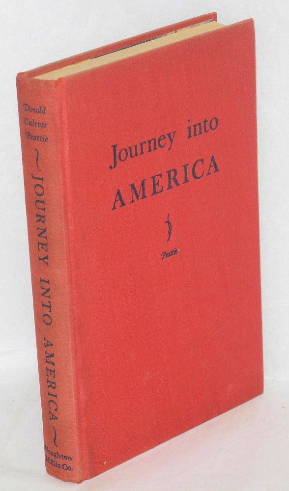 Journey into America; With Illustrations in Color by Lynd Ward. Donald Culross Peattie, Lynd Ward.