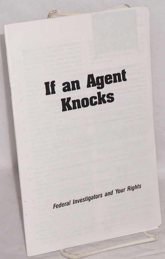 If an agent knocks: Federal Invesitgators and your rights [Si un Agente llama a su puerta]. Anonymous.
