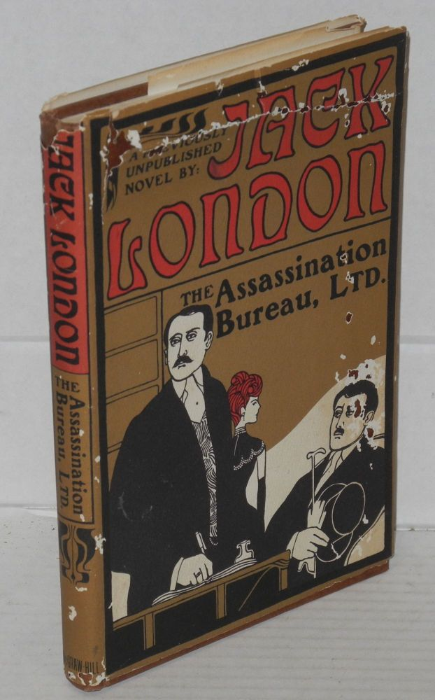 The Assassination Bureau completed by Robert L. Fish from notes by Jack London. Jack London, Robert L. Fish.