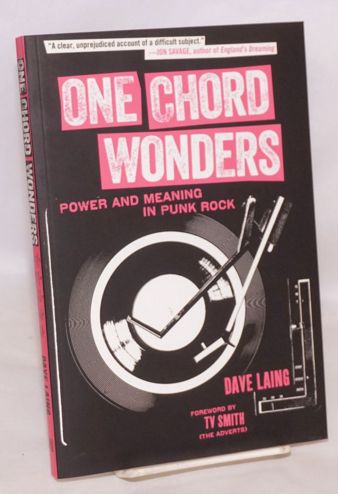 One chord wonders, power and meaning in punk rock. Foreword by TV Smith. Dave Laing.