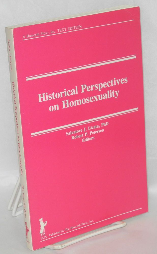 Historical perspectives on homosexuality. Salvatore J. Licata, compilers Robert P. Peterson, Jeffrey Weeks.
