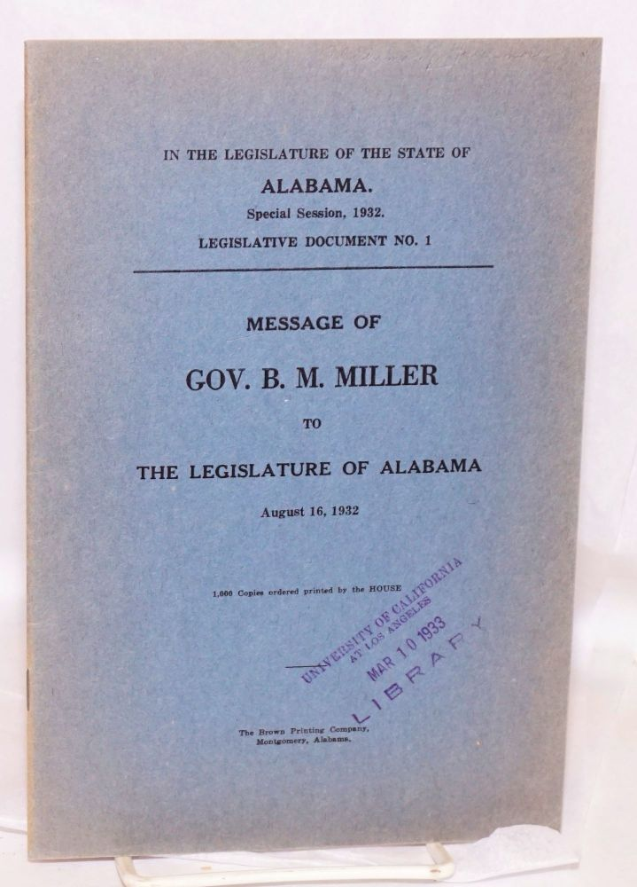 Message of Gov. B. M. Miller to the Legislature of Alabama, August 16, 1932; 1,000 Copies ordered printed by the House. B. Miller.