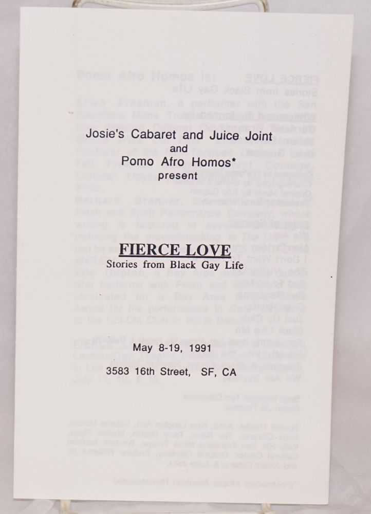 Fierce Love: stories from black gay life, [playbill/program] May 8-19, 1991; Josie's Cabaret & Juice Joint. Brian Freeman Pomo Afro Homos, Bernard Branner, Eric Gupton.