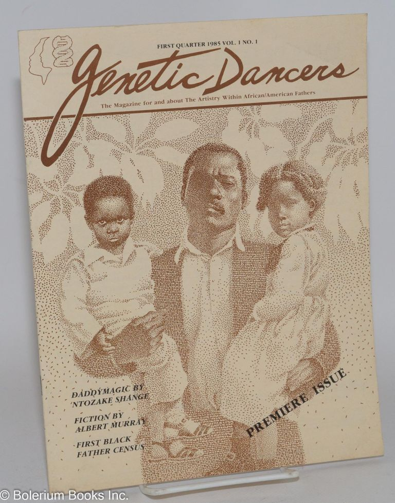 Genetic dancers: vol. 1, no. 1, first quarter; the magazine for and about the artistry within African/American fathers. Peter Harris, , Jesse Williams, Ntozake Shange, Wesley Brown, art.