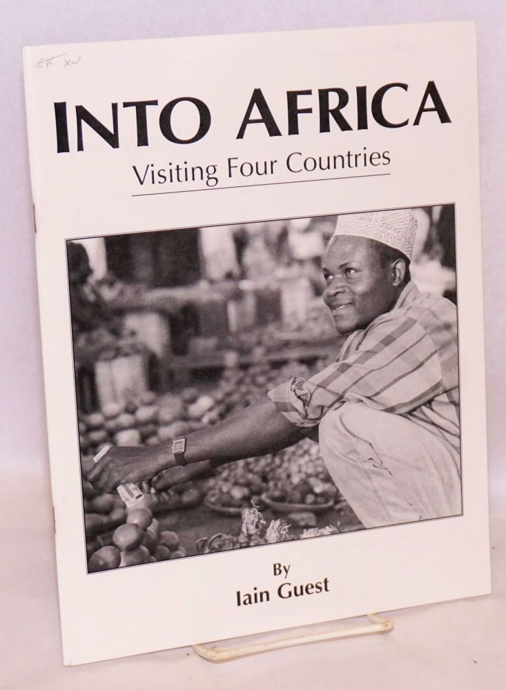 Into Africa: visiting four countries. Iain Guest.