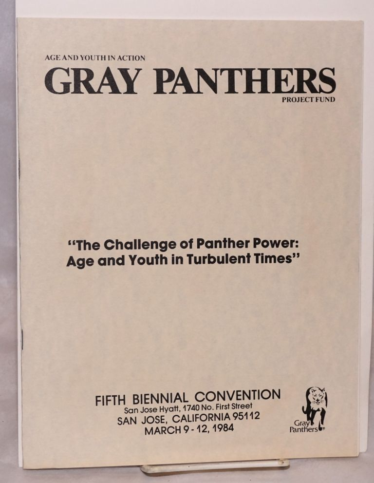 The Challenge of Panther Power: age and youth in turbulent times. Gray Panthers.