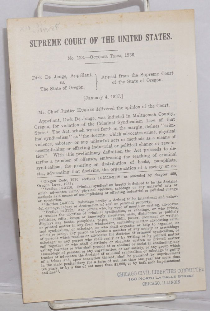 Dirk De Jonge, appellant vs. The State of Oregon, appeal from the Supreme Court of the State of Oregon. Supreme Court of the United States, no. 123 - October Term, 1936. Charles Evans Hughes.