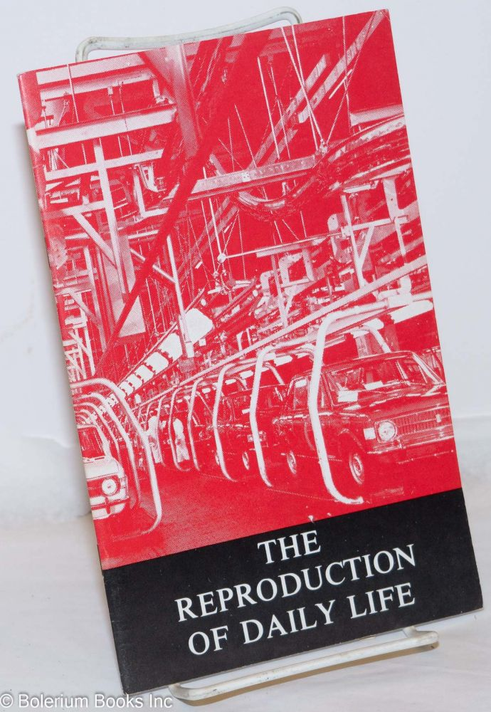 The reproduction of daily life. Fredy Perlman.