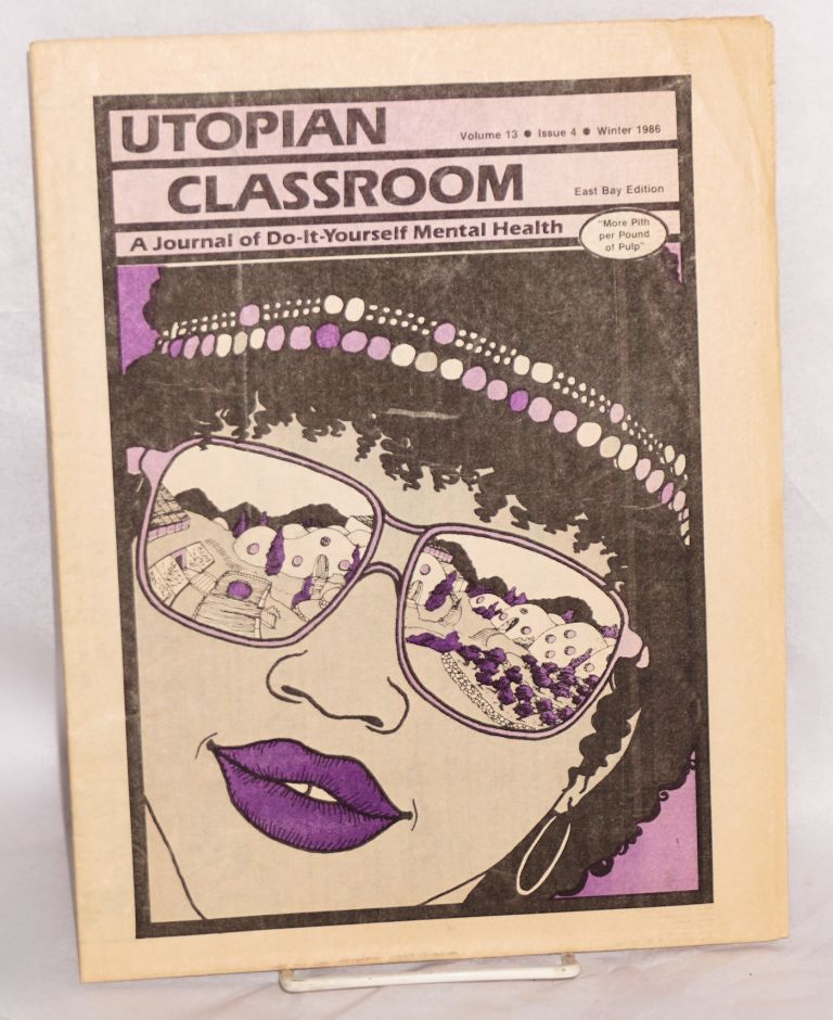 The Utopian Classroom: a journal of do-it-yourself mental health. Vol. 13, issue 4 (Winter 1986), East Bay edition. Kerista Commune.