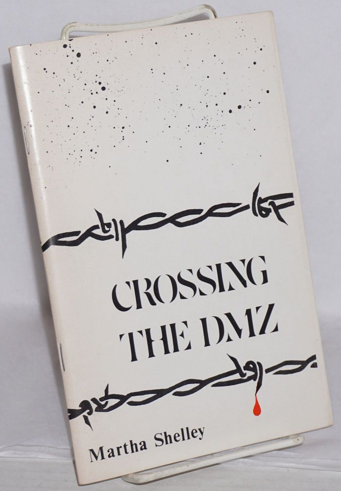 Crossing the DMZ. Martha Shelley.