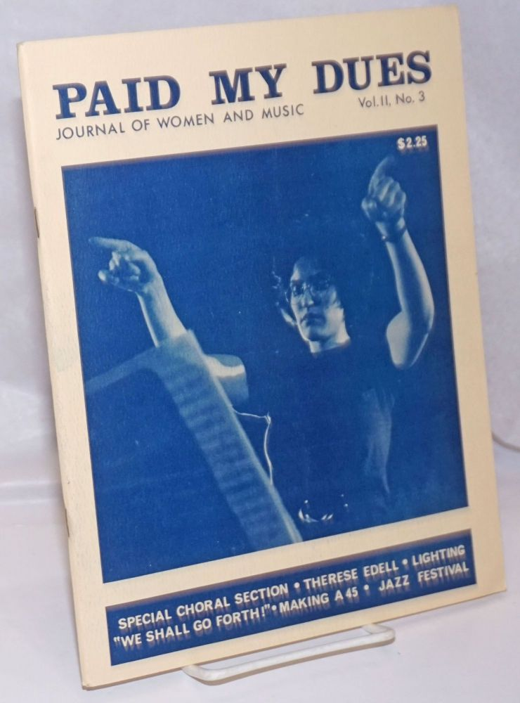 Paid My Dues: journal of women and music; vol. 2, #3, Spring 1978. Toni L. Armstrong, Karen Corti, Roberta Kosse Margie Adam, Sue Fink, Catherine Roma.