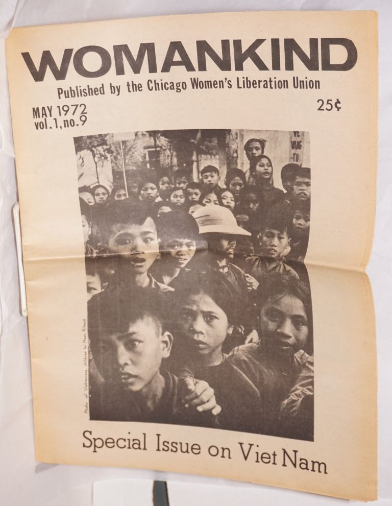 Womankind, May, 1972, vol. 1 no. 9. Special issue on Vietnam. Chicago Woman's Liberation Union.