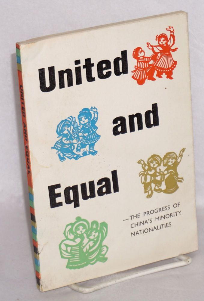 United and equal: the progress of China's minority nationalities. Ming Yin.