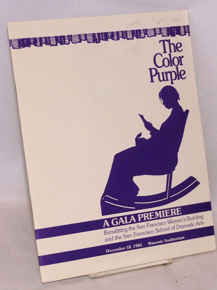 The color purple; a gala premiere benefitting the San Francisco Women's Building and the San Francisco School of Dramatic Arts, December 18, 1985, Masonic Auditorium