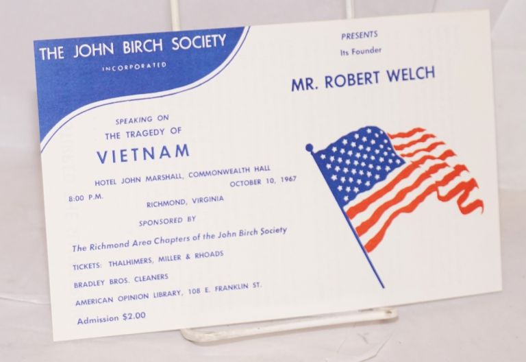 The John Birch Society, Incorporated, presents its founder, Mr. Robert Welch, speaking on The Tragedy of Vietnam [leaflet]. Robert Welch.