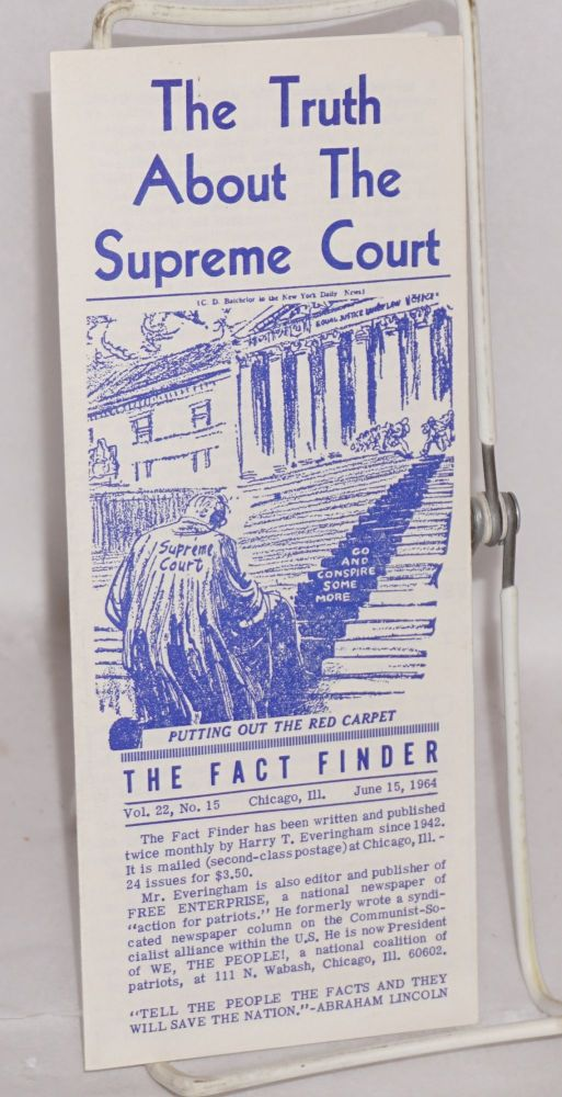 The Fact Finder. Vol. 22 no. 15 (June 15, 1964). The Truth About the Supreme Court. Harry T. Everingham.