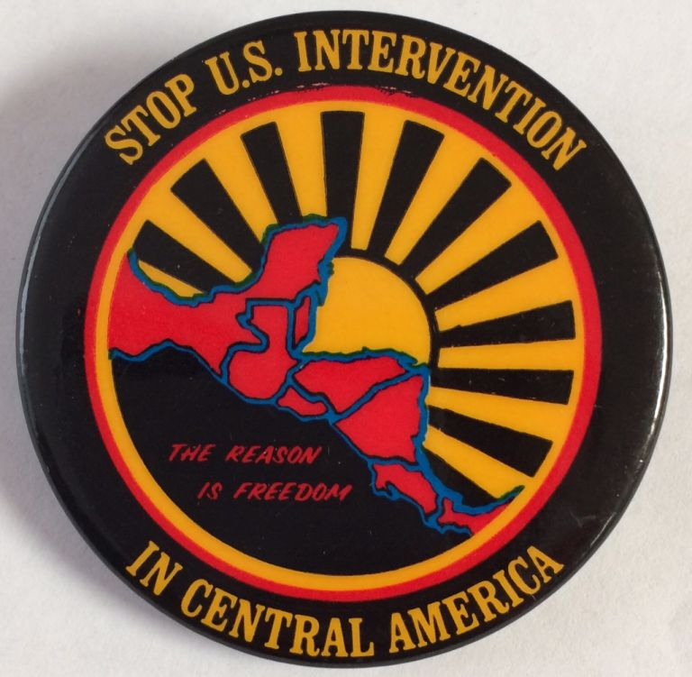 Stop U.S. Intervention in Central America / The reason is freedom [pinback button]